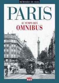 La Vie du Rail - Paris au temps des omnibus.