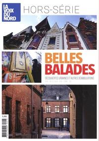 La Voix du Nord - La Voix du Nord Hors-série avril 202 : Belles balades - Découvertes urbaines et autres déambulations.