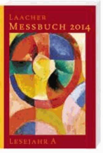 Laacher Messbuch 2014 - Lesejahr A.