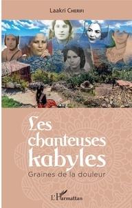 Laakri Cherifi - Les chanteuses kabyles - Graines de la douleur.