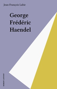Labie - George Frederic Haendel.