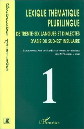Laboratoire Asie du Sud-Est - Lexique thématique plurilingue de trente-six langues et dialectes d'Asie du Sud-Est insulaire - Coffret 2 volumes.