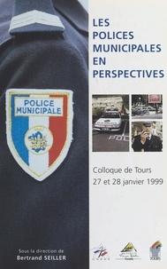 Laboratoire d'études sur la ré - Les polices municipales en perspectives - Colloque de Tours, 27 et 28 janvier 1999.