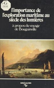 Laboratoire d'histoire et d'ar et Michel Mollat du Jourdin - L'importance de l'exploration maritime au siècle des Lumières : à propos du voyage de Bougainville - Table ronde, Paris, 8-9 décembre 1978.