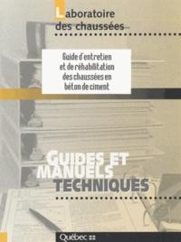 Laboratoire des Chaussées - Guide d'entretien et de réhabilitation des chaussées en béton de ciment.