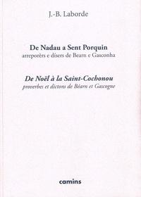 Laborde J.b. - De Nadau a Sent Porquin - De Noêl à la Saint-Cochonou Proverbes et dictons de Béarn et Gascogne.