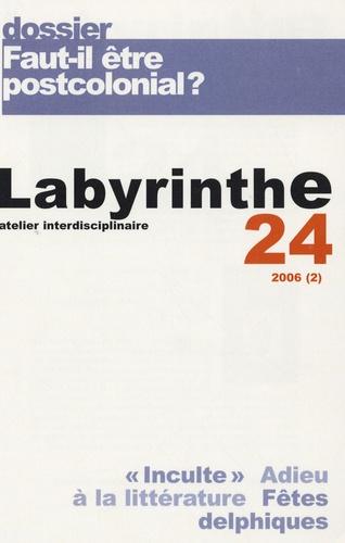 Anne Berger et Marc Aymes - Labyrinthe N° 24, 2006 : Faut-il être postcolonial ?.