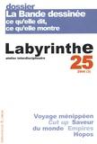 Laurent Dubreuil et Renaud Pasquier - Labyrinthe N° 25, 2006 (3) : La Bande dessinée : ce qu'elle dit, ce qu'elle montre.