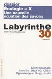 Frédéric Neyrat et Charles Ruelle - Labyrinthe N° 30, 2008/2 : Ecologie = X : une nouvelle équation des savoirs.
