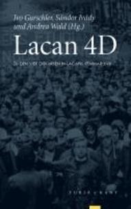 Lacan 4D - Zu den vier Diskursen in Lacans Seminar XVII.
