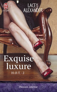 Lacey Alexander - HOT Tome 2 : Exquise luxure.