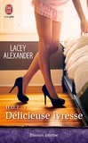 Lacey Alexander - HOT Tome 3 : Délicieuse ivresse.