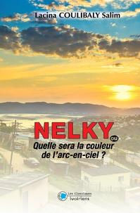 Lacina Coulibaly Solim - Nelky ou qu'elle sera la couleur de l'arc-en-ciel.