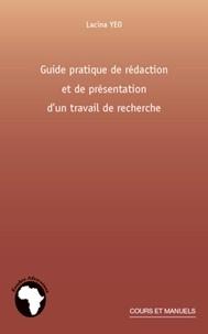 Lacina Yeo - Guide pratique de rédaction et de présentation d'un travail de recherche.