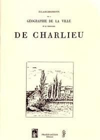 Lacour Editeur - Eclaircissements sur la géographie de la ville et du territoire de Charlieu.
