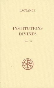 Lactance - Institutions divines - Livre VI.