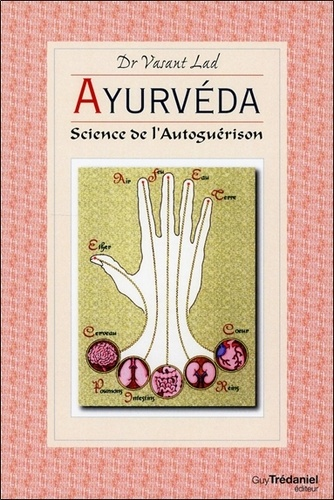 Lad Vasant - Ayurvéda - Science de l'auto-guérison.