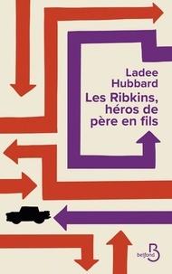 Meilleurs ebooks disponibles en téléchargement gratuit Les Ribkins, héros de père en fils 9782714479730