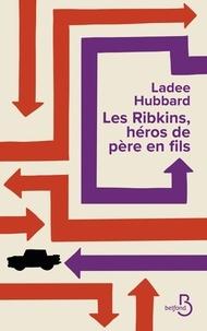 Téléchargement du livre électronique gratuit au format epub Les Ribkins, héros de père en fils 9782714493392 FB2 iBook PDB
