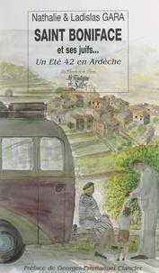 Ladislas Gara et NATHALIE Gara - Saint-Boniface et ses Juifs - Un été 42 en Ardèche.