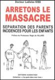 Ladislas Kiss - Arrêtons le massacre - Séparation des parents, incidences pour les enfants.