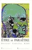 Ladislas Kiss - Etre et paraître - Considérations sur l'art et la médecine esthétique appliquées à la figure humaine.