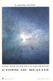 Ladislas Kiss - Une société plus humaine - Utopie ou réalité.