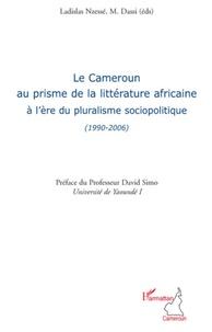 Le Cameroun au prisme de la littérature africaine à lère du pluralisme sociopolitique (1990-2006).pdf