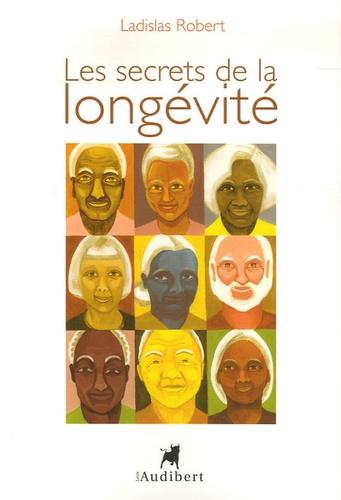 Ladislas Robert - Les Secrets de la longévité.