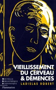 Ladislas Robert - Vieillissement du cerveau et démences.