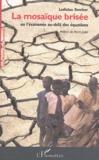 Ladislau Dowbor - La mosaïque brisée - Ou l'économie au-delà des équations.