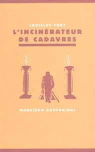 Ladislav Fuks - L'Incinérateur de cadavres.