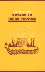 Ladislav Fuks - Voyage en Terre promise.