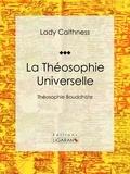 Lady Caithness et  Ligaran - La Théosophie Universelle - Théosophie Bouddhiste.