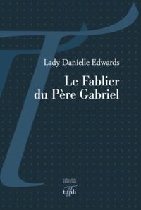 Lady Danielle Edwards - Le fablier du Père Gabriel.