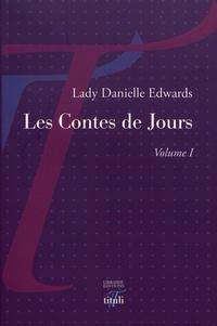 Lady Danielle Edwards - Les contes de jours - Volume 1.