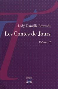 Lady Danielle Edwards - Les contes de jours - Volume 2.