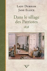 Lady Durham et Jane Ellice - Dans le sillage des Patriotes, 1838.