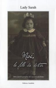 Lady Sarah - Moi, la fille du destin - Mon autobiographie de voyante-médium.