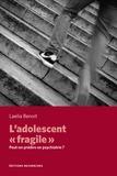 """Laelia Benoit - L'adolescent """"fragile"""" - Peut-on prédire en psychiatrie ?."""