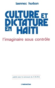 Laënnec Hurbon - Culture et dictature en Haïti - L'imaginaire sous contrôle.