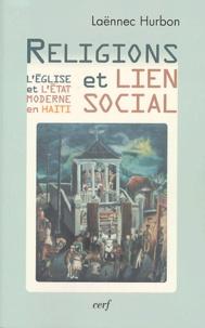 Laënnec Hurbon - Religions et lien social - L'Eglise et l'Etat moderne en Haïti.