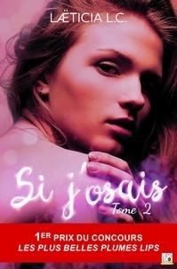 Téléchargement gratuit de livres audio Android Si j'osais - Tome 2 (French Edition) par Laëticia L. C.