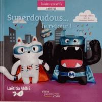 Laëtitia Anne - Superdoudous... Le retour ! - 2e édition avec de nouveaux super héros !.