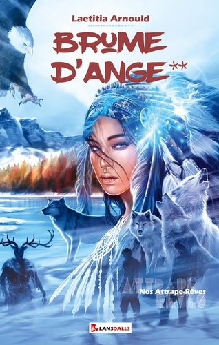 Brume d'Ange Tome 2 Nos Attrape-Rêves