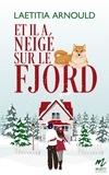 Laetitia Arnould - Et il a neigé sur le Fjord.