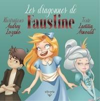 Laetitia Arnould et Audrey Lozano - Les dragonnes de Faustine.
