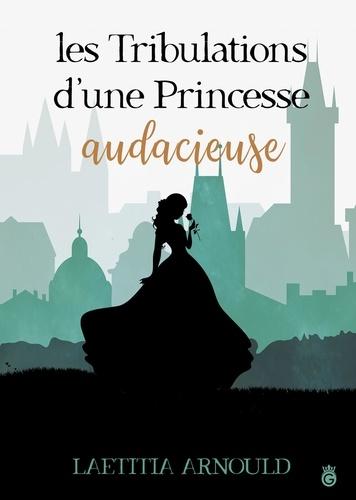 Les tribulations d'une princessse audacieuse
