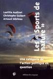 """Laetitia Audinet et Christophe Guibert - Les """"sports de nature"""" - Une catégorie de l'action politique en question."""