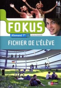 Laetitia Bally et Brigitte Benhamou - Allemand 1e Fokus - Fichier de l'élève, programme 2011.